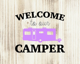 Welcome to Our Camper with Travel Trailer Wall Decal