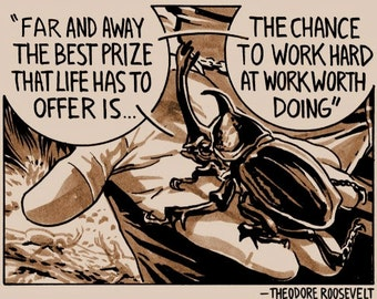 Theodore Roosevelt Quote: Scarab Beetle