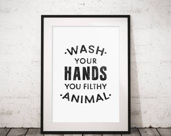 Toilet decor, Wash Your Hands you filthy animal, Kids bathroom, Wall print, Printable art print, Bathroom printable, Funny bathroom decor