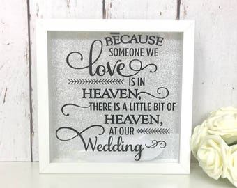 Because Someone We Love Is In Heaven | At Our Wedding | Memorial Frame | Feathers | Wings | Rembrance | Memory | Box | Shadow | Frame