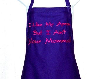 I Ain't Your Momma Apron, Funny, Sarcastic, Ma Granny Grannie, MeMaw Mema, Grammy, Oma, No Shipping Charge,  Ready To Ship TODAY, AGFT 341