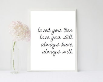 Loved you then, Love you still.