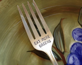 Eat More Greens  silverware hand stamped fork