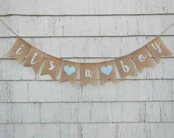 Its A Boy Banner, Baby Shower Decor, Baby Boy Burlap Banner, Its A Boy Burlap Bunting, Gender Reveal Photo Prop, Rustic Baby Shower Banner