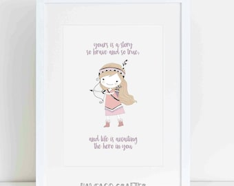Yours is a story so brave and so true, and life is awaiting the hero in you print - choice of 2 designs girl or boy