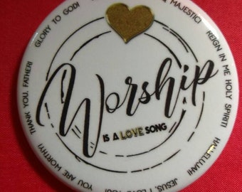 Worship is a Love Song Button Pin