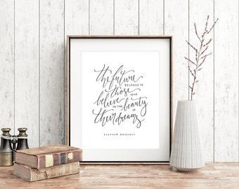 "Printable Inspirational Quote, Eleanor Roosevelt Art Print, ""The Future Belongs"" Art Print, motivational handlettering 8x10 wall art decor"