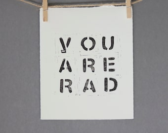 You Are Rad Linocut Block PRINT in Black 8x10 on for dude