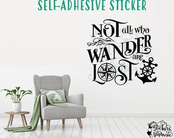 STICKER v228-B Not All Who Wander are Lost Nautical Vinyl Decal *Specify Color Choice in Notes or BLACK Vinyl