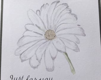 Just for you - hand drawn & painted
