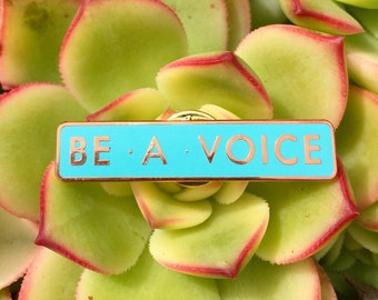 Be A Voice Pin