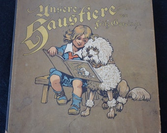 Antique Unsere Hausfiere (Our Pets) Children's Picture Book by Fritz Gareis GERMAN
