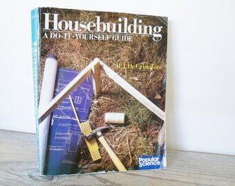 Housebuilding Plans A Do It Yourself Guide Vintage Book R J DeCristoforo Richard Meyer David Houser Popular Science Sterling Publishers 1987