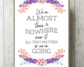 Gilmore Girls Poster We're Almost There and Nowhere Near It Gilmore Girls Quotes inspirational quote poster Lorelai Rory Gilmore Girls gift