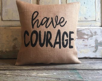 Pillow Cover | Have Courage Burlap pillow | Burlap pillow | Kids Bedroom decor | Bedroom pillow| Gift for kids