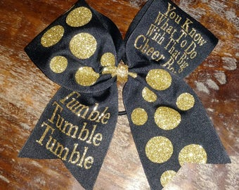 Cheer Bow -You Know What To Do With That Big Cheer Bow....Tumble, Tumble, Tumble