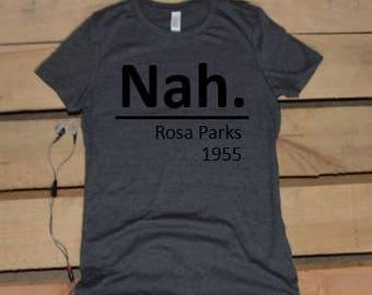 Nah, Rosa Parks Women's Crew Neck T-Shirt
