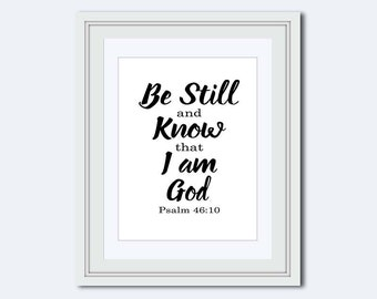 Be Still and Know - I am God - Psalm 46:10 - Bible verse print - Christian quotes - Christian wall art -  Christian Gifts - wall art prints