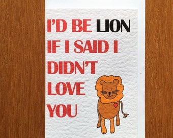 Lion Valentine's card, lion love card, I love you card, I'd be lying card, I'd be lion card, valentine's card with lion,