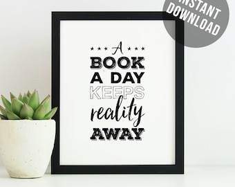 Reading nook decor, a book a day keeps reality away, funny bookworm gift, book decor ideas, bookish gift, bibliophile, bookworm wall art.