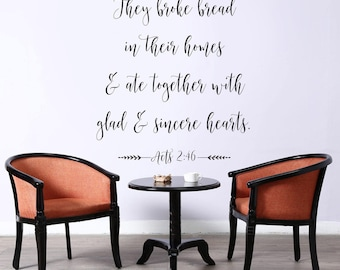 """Vinyl Decal   """"They broke bread in their homes and ate together with glad and sincere hearts. Acts 2:46"""""""