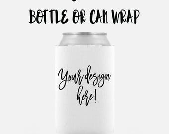 bottle or can wrap chose the design from my prints collection or have me make one for you, customize your own unique gift