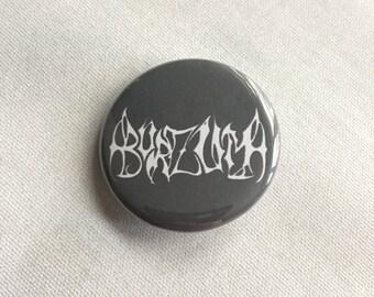 """1.25"""" Burzum Badge – Burzum Pinback Button – Burzum Badge – Burzum Pin - Burzum Pinback Buttons"""