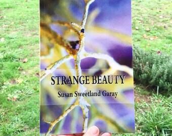 Strange Beauty - book of poetry by Susan Sweetland Garay