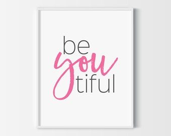 Be You tiful print, Printable poster, handwritten print, typography print,   printable quote, wall decor, wall art, typography poster