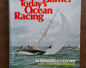 The Offshore Game: Today's Ocean Racing by Edward Cotter - Yacht Book - Sailing Book - Ocean Racing Book - Free Shipping