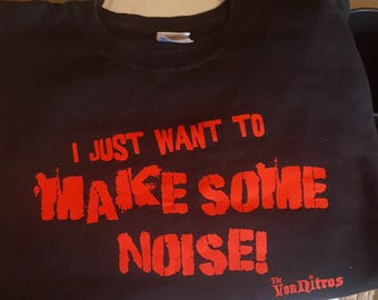 I just want to make some noise (Men's)