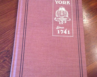 York County Pennsylvania 250th Celebration Book YORK SINCE 1974 Signed First Edition 1974  250 Years  Interesting Read for the History Buff
