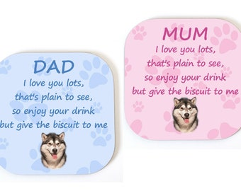 Alaskan Malamute MUM/DAD Coaster Drinks Mat Fun Novelty Birthday/Mothers/Fathers Day Gift - From The DOG