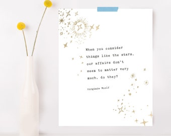 Virginia Woolf quote print, when you consider things like the stars, inspirational quote, poetry art, gifts for teens