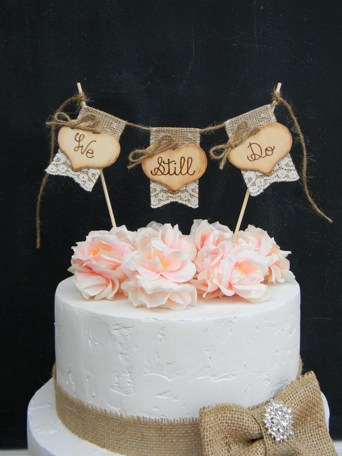 wedding cake topper bunting we still do cake topper burlap amp lace bunting flags banner 26303