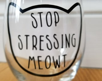 Stemless wine glass, cat, STOP STRESSING MEOWT, kitty, meow, wino, red wine, white wine