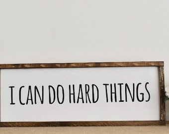 I Can Do Hard Things Farmhouse Sign