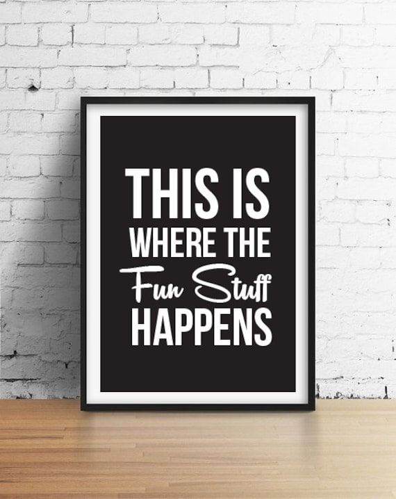 This Is Where The Fun Stuff Happens Poster Kids Print Baby