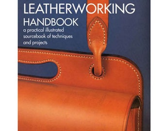 The Leatherworking Handbook: Illustrated Sourcebook of Techniques and Projects