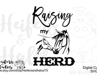 Raising my Herd horses digital file, svg, pdf, png, eps, dxf, stuido 3, horses, colt, foal, ranch, ranchy, punchy, mom t-shirt, momma,mom