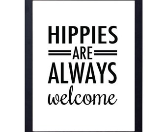 instant download- hippies are always welcome art print