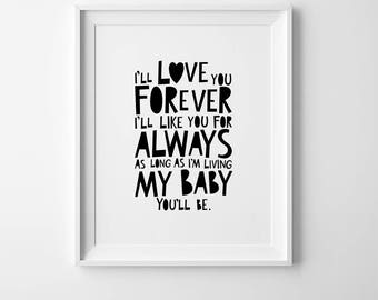 Wall art quote, playroom print, prints for nursery decor, kids room print I'll love you forever, I'll like you for always, my baby you'll be