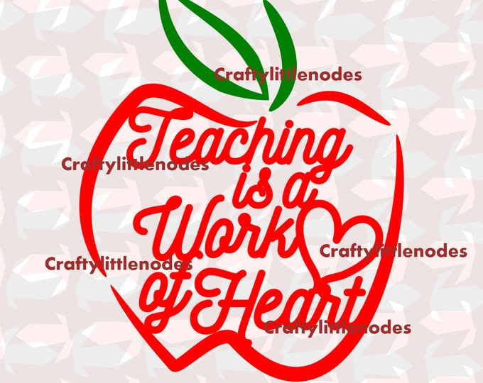 Teacher Gift Teaching is a work of heart SVG STUDIO Ai EPS Scalable Vector Instant Download Commercial Use Cutting File Cricut Explore Cameo