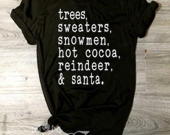 Christmas Shirt, Trees Sweaters Snowmen Hot Cocoa Reindeer & Santa Shirt, Christmas List Tee, Christmas Shirt Women, Women's Christmas Shirt