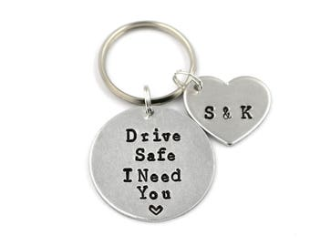Drive  Safe I Need You Key Ring, Customizable Hand Stamped Key Chain, Boyfriend Keychain, Sweet 16 Gift, Gift For Husband, New Driver Gift