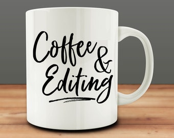 Gift for Author, Photographer, Coffee And Editing Mug (M938-rts)