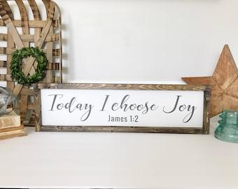 Today I Choose Joy, Today I Choose Joy Sign, Joy Sign, Choose Joy, Inspirational Quote, Scripture Verse, Choose Joy Sign, Joy, James 1:2
