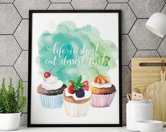 Life is short Eat dessert first, Kitchen decor, Kitchen poster, Wall Art, Home Decor, Restaurant wall art, Bakery Poster, Cup cake