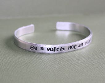 Be A Voice, Not An Echo - Hand Stamped Cuff Bracelet - Message Jewelry