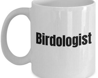 Funny Birdwatching Mug - Birding Gift Idea - Present For Birder - Bird Watching - Funny Ornithologist Gift - Birdologist